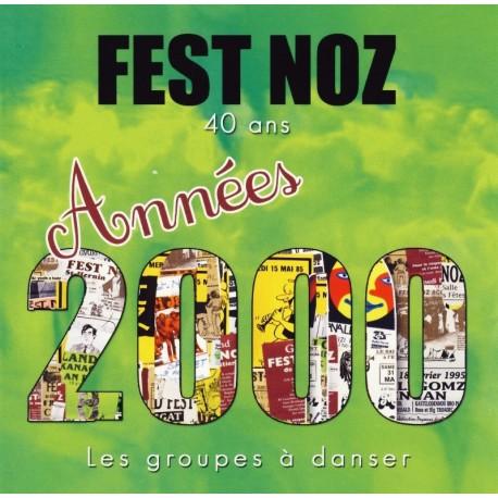 CD FEST-NOZ - LES GROUPES À DANSER DES ANNÉES 2000