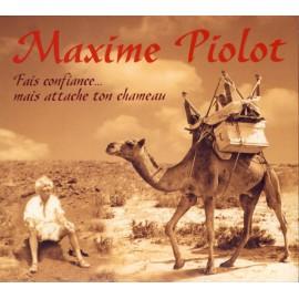CD MAXIME PIOLOT - FAIS CONFIANCE... ATTACHE TON CHAMEAU