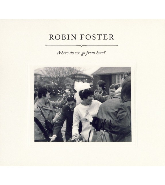 CD ROBIN FOSTER - WHERE DO WE GO FROM HERE ?