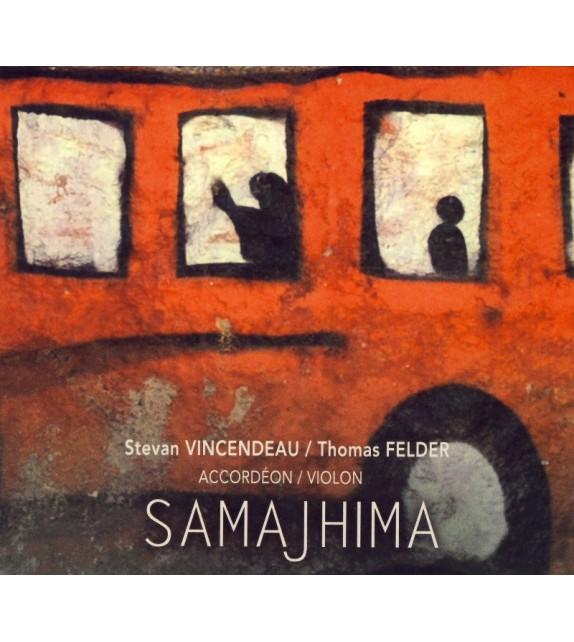 CD STEVAN VINCENDEAU ET THOMAS FELDER - SAMAJHIMA