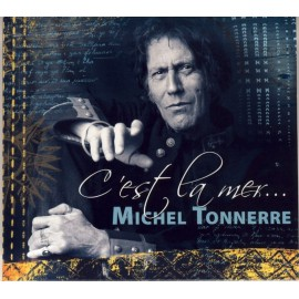 CD MICHEL TONNERRE - C'EST LA MER