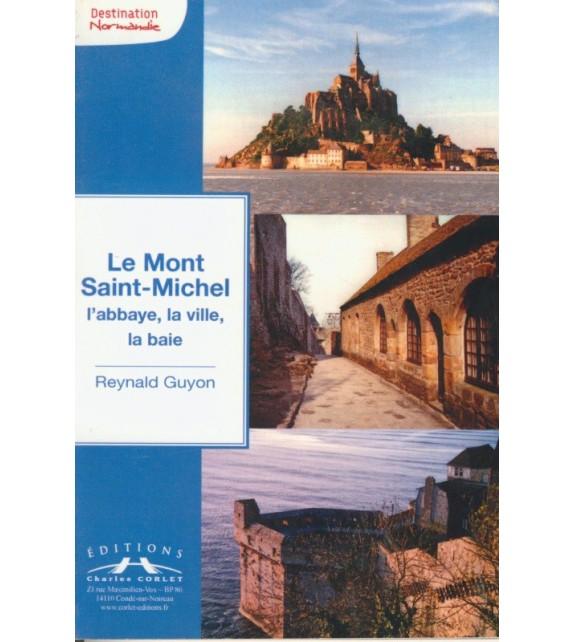 LE MONT SAINT-MICHEL, L'ABBAYE, LA VILLE, LA BAIE.