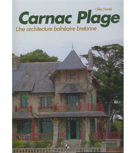 CARNAC PLAGE, UNE ARCHITECTURE BALNEAIRE BRETONNE