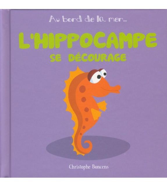 L'HIPPOCAMPE SE DÉCOURAGE