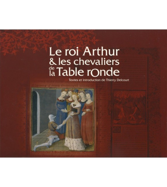 LE ROI ARTHUR ET LET CHEVALIERS DE LA TABLE RONDE - MANUSCRIT DE LA BNC