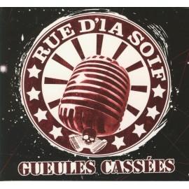 CD RUE D'LA SOIF - GUEULES CASSÉES