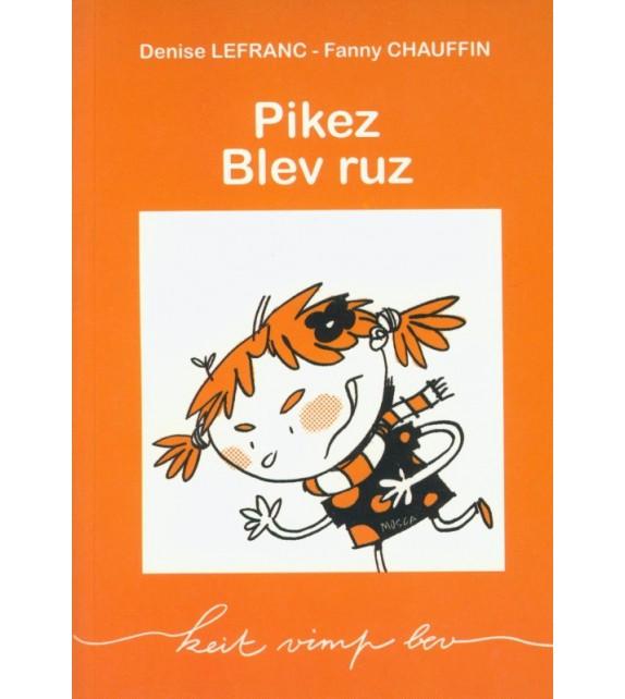 PIKEZ BLEV RUZ - version en breton.