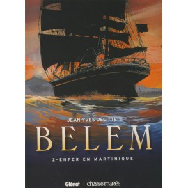 BELEM Tome 2 - Enfer en Martinique