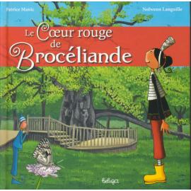LE COEUR ROUGE DE BROCÉLIANDE