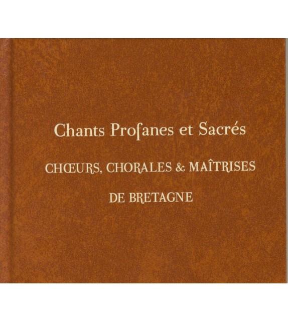 CD CHOEURS, CHORALES ET MAÎTRISES DE BRETAGNE - Chants profanes et sacrés