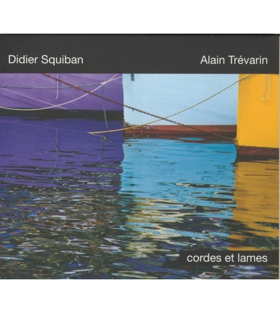 CD DIDIER SQUIBAN ALAIN TREVARIN - CORDES ET LAMES