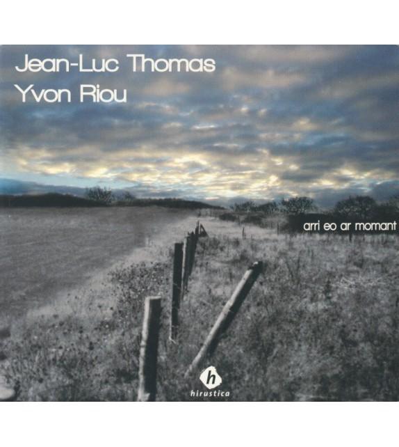 CD JEAN-LUC THOMAS ET YVON RIOU - ARRI EO AR MOMANT