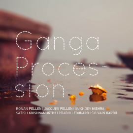 CD RONAN ET JACQUES PELLEN - Ganga Procession