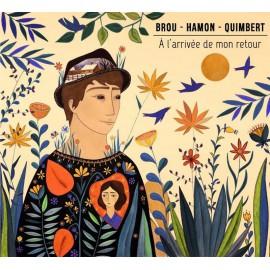 CD BROU HAMON QUIMPERT - A l'arrivée de mon retour
