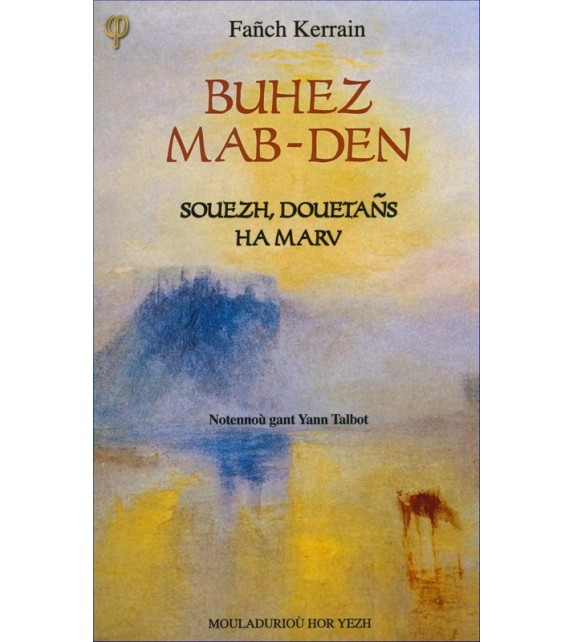 BUHEZ MAB-DEN - Souezh, douetañs ha marv