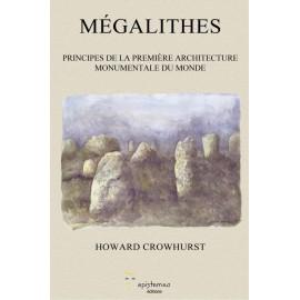 MEGALITHES, principes de la première architecture monumentale du monde