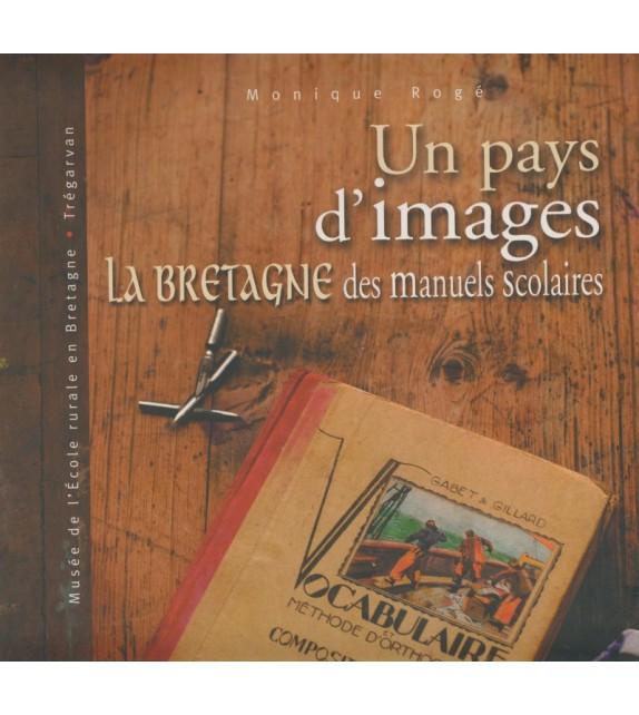 UN PAYS D'IMAGES, LA BRETAGNE DES MANUELS SCOLAIRES.