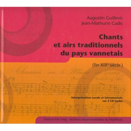 CHANTS ET AIRS TRADITIONNELS DU PAYS VANNETAIS (FIN XIXè SIECLE)