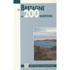 LA BRETAGNE EN 200 QUESTIONS