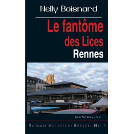 LE FANTÔME DES LICES - Rennes