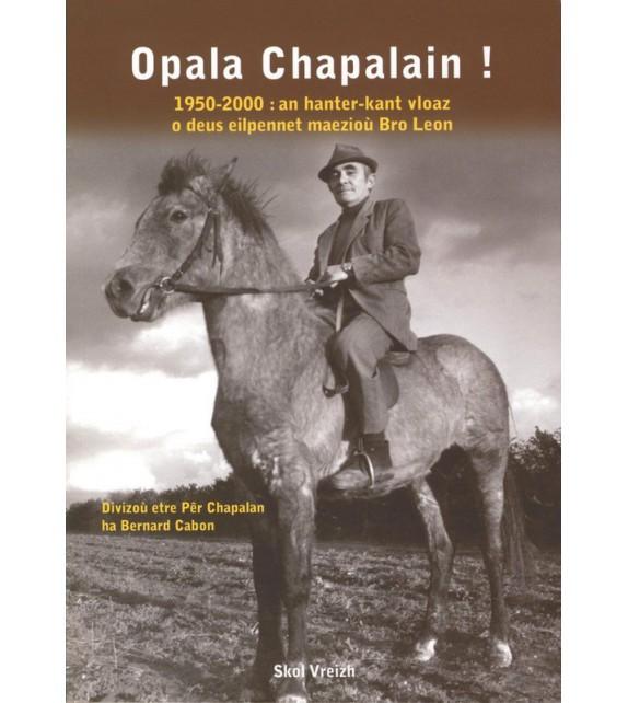 OPALA CHAPALAIN ! Divizoù etre Pêr Chapalan ha Bernard Cabon