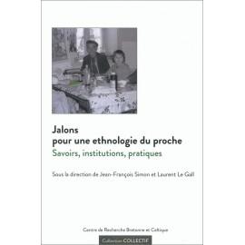 JALONS POUR UNE ETHNOLOGIE DU PROCHE - SAVOIRS, INSTITUTIONS, PRATIQUES