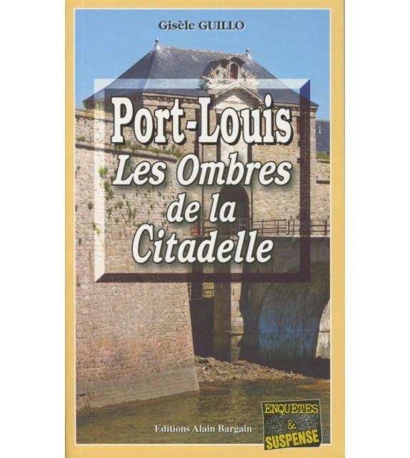 PORT-LOUIS LES OMBRES DE LA CITADELLE