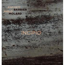 CD BAPTISTE BARBIER ET PABLO MOLARD - Incipio