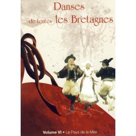 DVD DANSES DE TOUTES LES BRETAGNES 6 LE PAYS DE LA MEE + CD