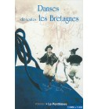 DVD DANSES DE TOUTES LE BRETAGNE 1 LE PENTHIÈVRE + CD