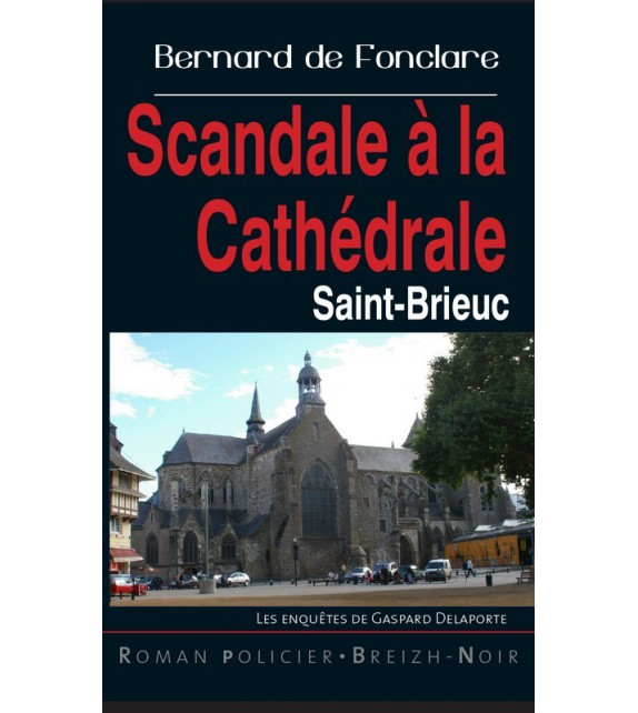 SCANDALE A LA CATHEDRALE - Saint-Brieuc