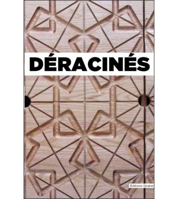 DERACINES