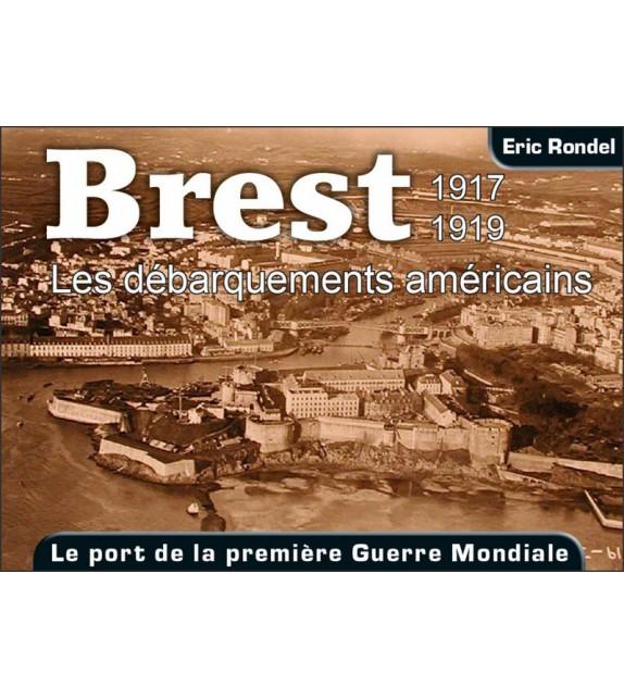 BREST 1917-1919 - Les débarquements américains