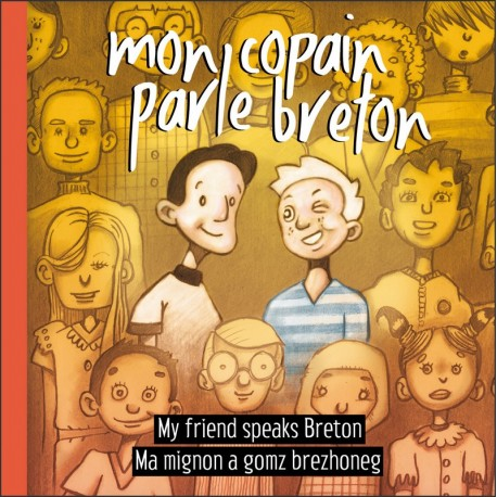 MON COPAIN PARLE BRETON - Ma migon a gomz brezhoneg - My friend speaks breton