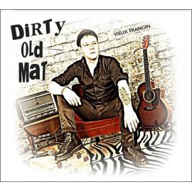 CD DIRTY OLD MAT - Vieux Frangin
