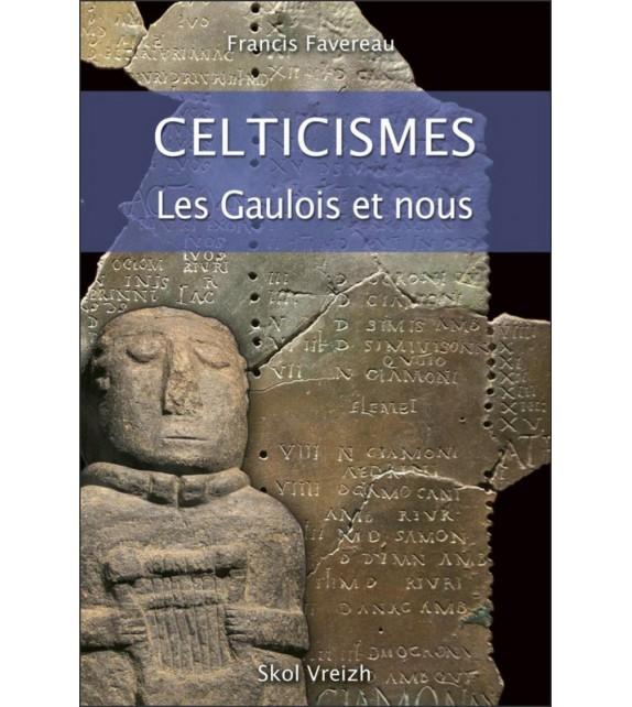 CELTICISMES - Les Gaulois et nous