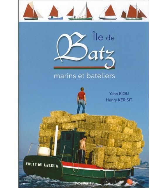 ÎLE DE BATZ - Marins et bateliers