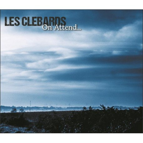 CD LES CLÉBARDS - ON ATTEND...