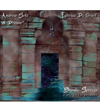CD ANDREA SEKI & DREAM... FABRICE DE GRAEF - BARDIC SPRINGS
