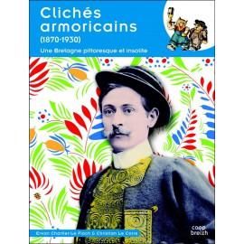 CLICHÉS ARMORICAINS (1870-1950) - Une Bretagne pittoresque et insolite