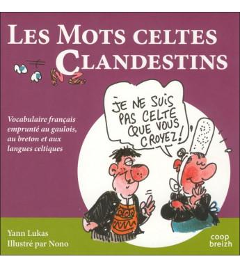 LES MOTS CELTES CLANDESTINS
