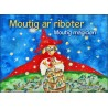 MOUTIG AR RIBOTER - MOUTIG LE MAGICIEN