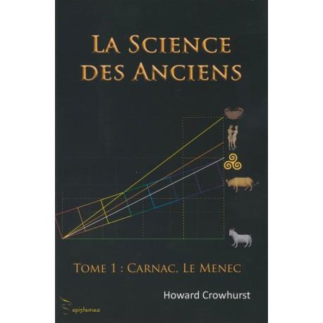 LA SCIENCE DES ANCIENS TOME 1 - Carnac, Le Menec