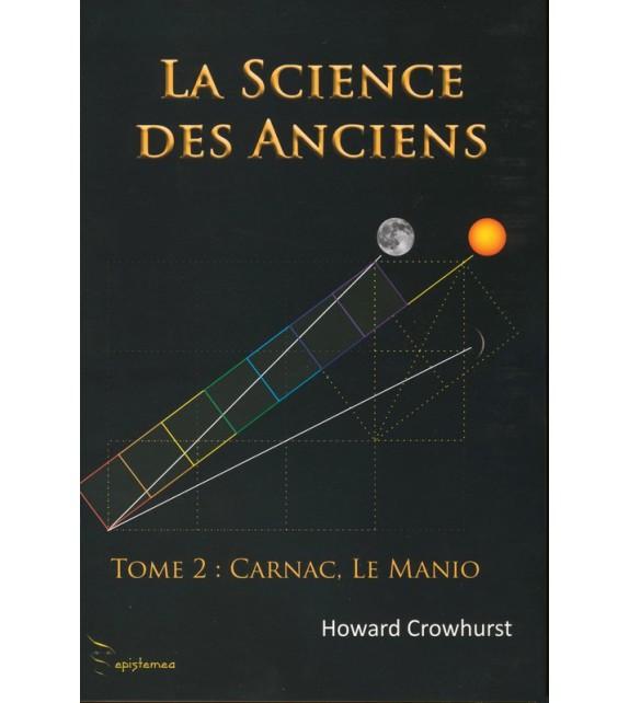 LA SCIENCE DES ANCIENS TOME 2 - Carnac, Le Manio