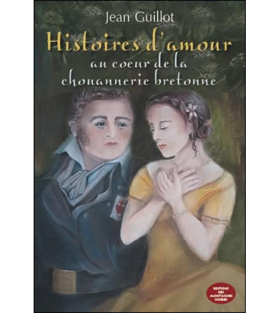 HISTOIRES D'AMOUR AU COEUR DE LA CHOUANNERIE BRETONNE