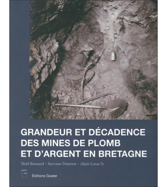 GRANDEUR ET DECADENCE DES MINES D'ARGENT EN BRETAGNE