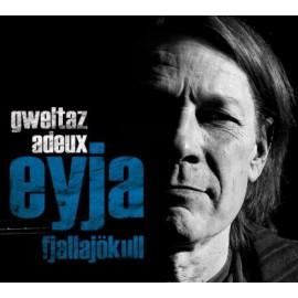 CD GWELTAZ ADEUX - EYJAFJALLAJÖKULL