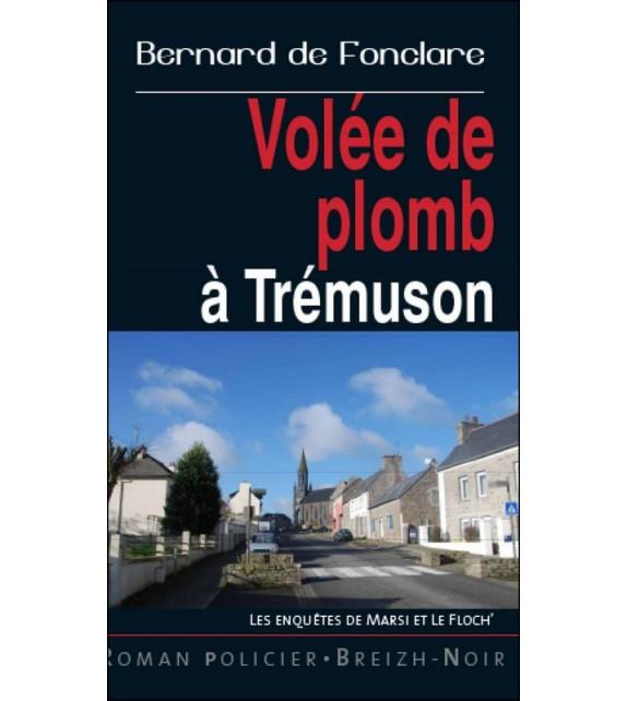 VOLÉE DE PLOMB À TRÉMUSON