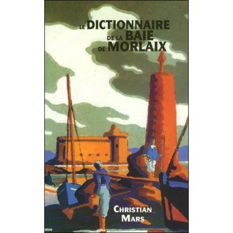 LE DICTIONNAIRE DE LA BAIE DE MORLAIX