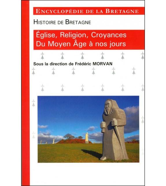 ÉGLISE,RELIGION, CROYANCES DU MOYEN ÂGE À NOS JOURS